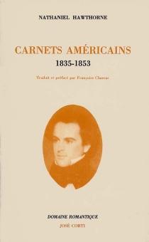 Carnets américains : 1835-1853 - NathanielHawthorne