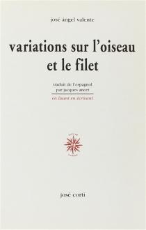 Variations sur l'oiseau et le filet - José ÁngelValente