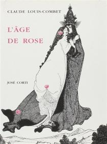 L'âge de Rose - ClaudeLouis-Combet