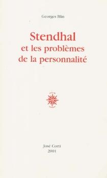Stendhal et les problèmes de la personnalité - GeorgesBlin
