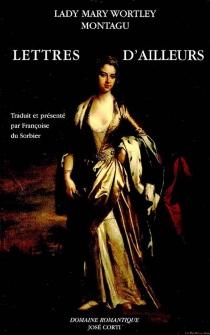Lettres d'ailleurs (1709-1762) - Mary WortleyMontagu