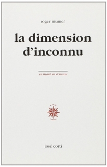 La dimension d'inconnu - Roger Munier