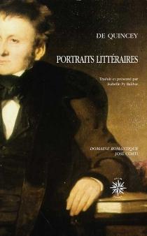 Portraits littéraires : souvenirs de la région des lacs et des poètes lakistes - ThomasDe Quincey