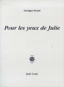 Pour les yeux de Julie - GeorgesPicard