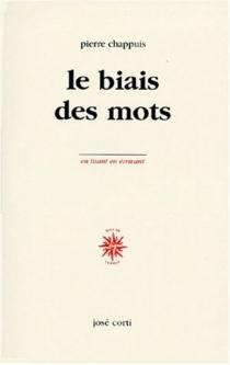 Le biais des mots : notes 1963-1998 - PierreChappuis