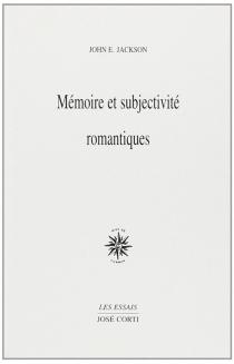 Mémoire et subjectivité romantique - John EdwinJackson