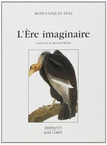 L'ère imaginaire - RenéVásquez Díaz