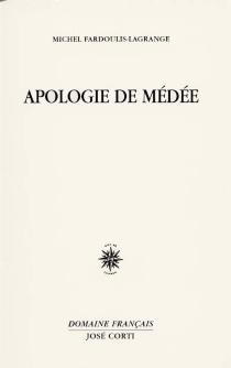 Apologie de Médée - MichelFardoulis-Lagrange