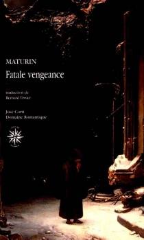 Fatale vengeance ou La famille de Montorio - Charles RobertMaturin