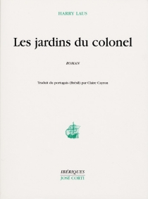 Les jardins du colonel - Harry Laus