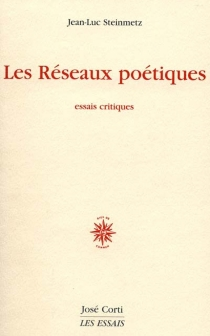 Les réseaux poétiques : essais critiques - Jean-LucSteinmetz