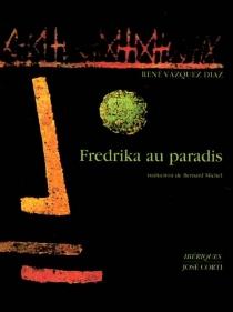 Fredrika au paradis - RenéVásquez Díaz