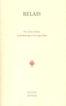 Relais : dix études réunies en hommage à Georges Blin -