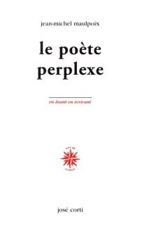 Le poète perplexe - Jean-MichelMaulpoix