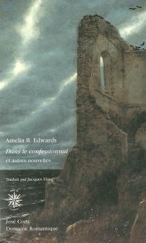 Dans le confessionnal : et six autres nouvelles fantastiques - Amelia BlanfordEdwards