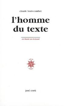 L'homme du texte - ClaudeLouis-Combet