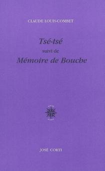 Tsé-tsé| Suivi de Mémoire de bouche - ClaudeLouis-Combet