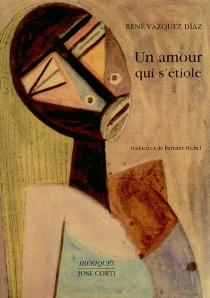 Un amour qui s'étiole - RenéVásquez Díaz