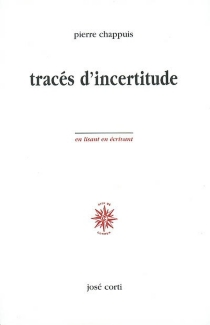 Tracés d'incertitude - Pierre Chappuis