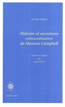 Histoire et aventures extraordinaires de Duncan Campbell - DanielDefoe