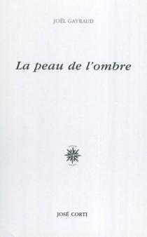 La peau de l'ombre - JoëlGayraud