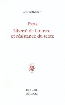Pans : liberté de l'oeuvre et résistance du texte - ArnaudRykner