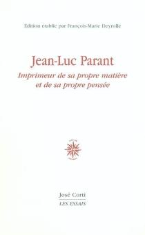 Jean-Luc Parant : imprimeur de sa propre matière et de sa propre pensée -