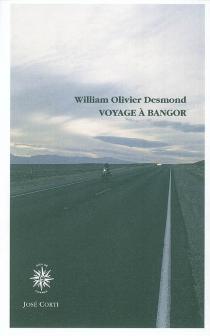 Voyage a Bangor - William OlivierDesmond