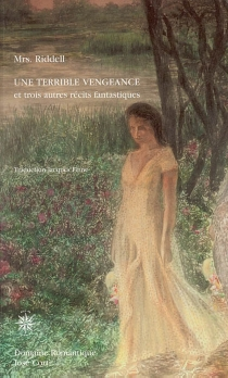 Une terrible vengeance : et trois autres récits fantastiques - Mrs J. H.Riddell