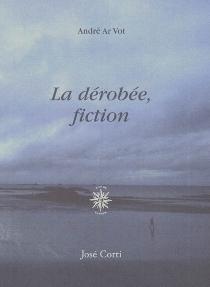 La dérobée, fiction - AndréAr Vot