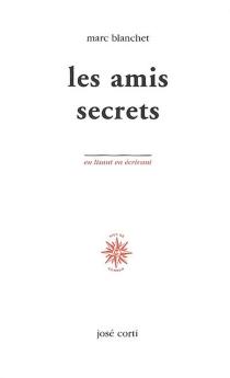 Les amis secrets - MarcBlanchet