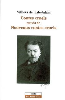 Contes cruels| Suivi de Nouveaux contes cruels| Suivi de L'amour suprême - Auguste deVilliers de L'Isle-Adam