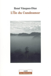 L'île du Cundeamor - RenéVásquez Díaz