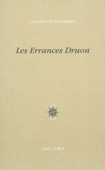 Les errances Druon - Claude Louis-Combet