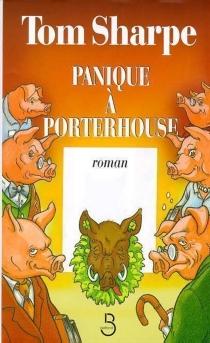 Panique à Porterhouse - TomSharpe