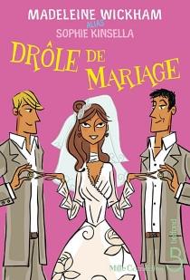 Drôle de mariage - MadeleineWickham