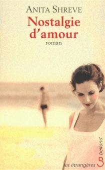 Nostalgie d'amour - AnitaShreve