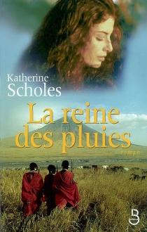 La reine des pluies - KatherineScholes