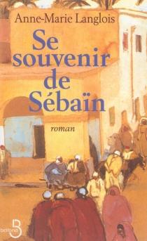 Se souvenir de Sébaïn - Anne-MarieLanglois
