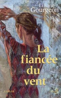 La fiancée du vent - LilianeGourgeon