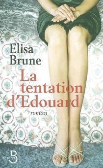 La tentation d'Edouard - ElisaBrune