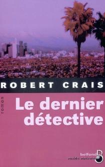 Le dernier détective - RobertCrais