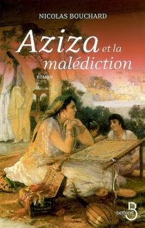Aziza et la malédiction - NicolasBouchard