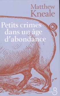 Petits crimes dans un âge d'abondance - MatthewKneale