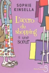L'accro du shopping a une soeur - SophieKinsella