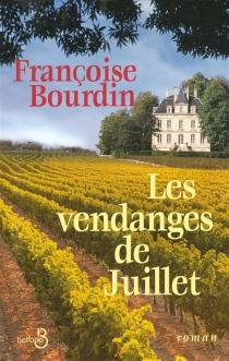 Les vendanges de Juillet - FrançoiseBourdin