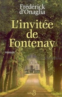 L'invitée de Fontenay - Frédérick d'Onaglia