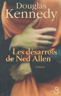 Les désarrois de Ned Allen - DouglasKennedy
