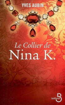Le collier de Nina K. - YvesAubin