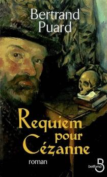Requiem pour Cézanne - BertrandPuard